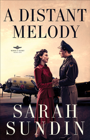 A Distant Melody, Wings of Glory Series #1 - eBook   -     By: Sarah Sundin