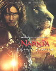 The Chronicles of Narnia: Prince Caspian, the Official  Illustrated Movie Companion  -              By: Ernie Malik