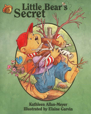Little Bear's Secret, Little Bear Series #3   -     By: Kathleen Allan-Meyer     Illustrated By: Elaine Garvin
