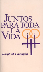 Juntos Para Toda la Vida  (Together for Life)  -     By: Joseph Champlin