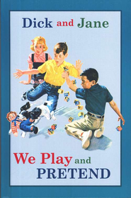 Dick and Jane: We Play and Pretend   -