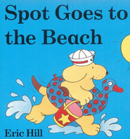 SPOT Lift-the-Flap Board Books: Spot Goes to the Beach  -     By: Eric Hill