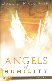 Angels of Humility    -     By: Jackie Macgirvin