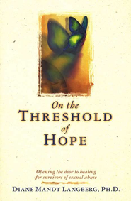 On the Threshold of Hope: Opening the door to healing for  survivors of sexual abuse  -     By: Diane Mandt Langberg