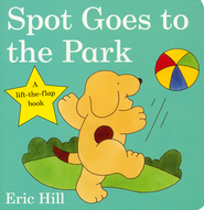 SPOT Lift-the-Flap Board Books: Spot Goes to the Park  -              By: Eric Hill