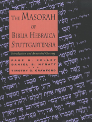The Masorah of Biblia Hebraica Stuttgartensia: Introduction & Annotated Glossary  -     By: Page H. Kelley, Daniel S. Mynatt, Timothy G. Crawford