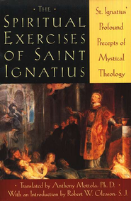 The Spiritual Exercises of Saint Ignatius   -     By: Anthony Mottola