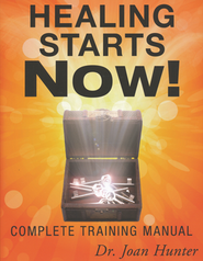 Healing Starts Now!: Complete Training Manual  -     By: Joan Hunter