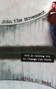Join the Movement: God Is Calling You to Change the World  -     By: Alvin L. Reid