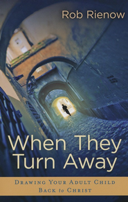When They Turn Away  -     By: Rob Rienow
