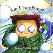 Am I Forgiving?  -              By: Jeannie St. John Taylor