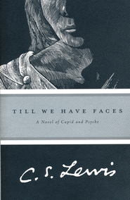 Till We Have Faces   -     By: C.S. Lewis