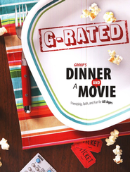 Group's Dinner and a Movie: G-Rated: Friendship, Faith, and Fun for All Ages-Movies Not Included  -