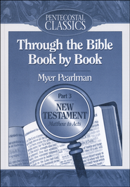 Through the Bible Book By Book: Part 3. Matthew to Acts  -              By: Myer Pearlman