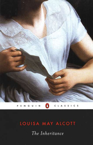 The Inheritance    -     By: Louisa May Alcott