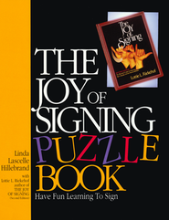 The Joy of Signing Puzzle Book  -     By: Linda Lascelle Hillebrand, Lottie L. Riekehof