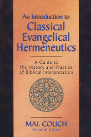 An Introduction to Classical Evangelical Hermeneutics   -     By: Mal Couch