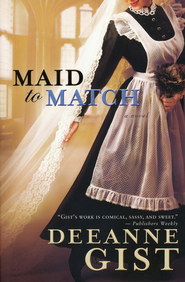 Maid to Match - eBook  -     By: Deeanne Gist