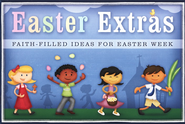 Easter Extras: Faith-Filled Ideas for Easter Week  -
