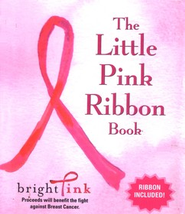 The Little Pink Ribbon Book  -              By: Bright Pink