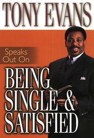 Tony Evans Speaks Out on Being Single and Satisfied  -     By: Tony Evans
