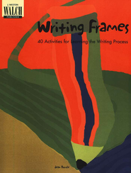 Writing Frames: 40 Activities for Learning the Writing Process  -     By: Jean L. Pottle