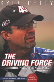 The Driving Force: Living Life at Full Speed  Bible Study  -     By: Kyle Petty