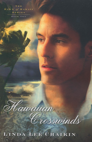 Hawaiian Crosswinds, Dawn of Hawaii Series #2   -     By: Linda Chaikin