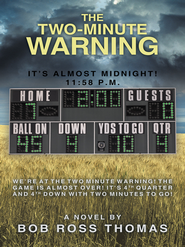 The Two-Minute Warning: It's Almost Midnight! 11:58 p.m. - eBook  -     By: Bob Thomas