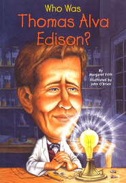 Who Was Thomas Alva Edison?  -     By: Margaret Frith
