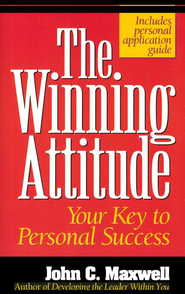 The Winning Attitude: Your Key to Personal Success   -     By: John C. Maxwell