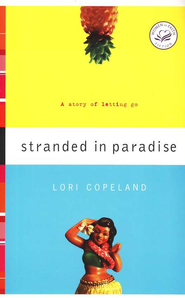 Stranded in Paradise, Women of Faith #5   -              By: Lori Copeland