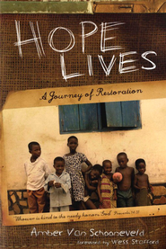 Hope Lives: A Journey of Restoration  -     By: Amber Van Schooneveld