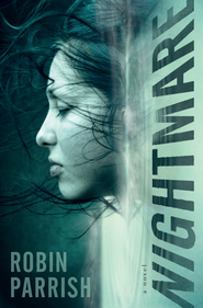 Nightmare - eBook  -     By: Robin Parrish