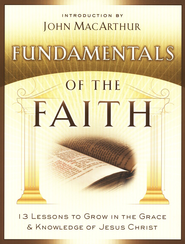 Fundamentals of the Faith    -              By: John MacArthur