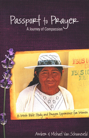 Passport to Prayer: A Journey of Compassion  -     By: Amber Van Schooneveld, Mike Van Schooneveld