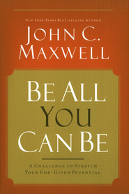 Be All You Can Be  -     By: John C. Maxwell