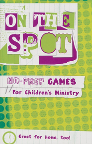 On the Spot: No-Prep Games for Children's Ministry  -
