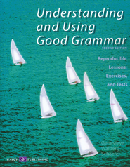 Understanding and Using Good Grammar: Reproducible  Lessons, Exercises, and Tests  -     By: Genevieve Walberg Schaefer