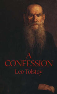 A Confession   -     By: Leo Tolstoy