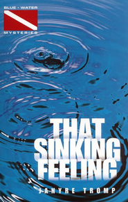 That Sinking Feeling: Blue Water Mysteries   -     By: Janyre Tromp
