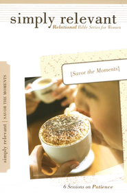 Savor the Moments: Simply Relevant Series   -
