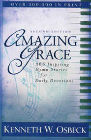 Amazing Grace: 366 Inspiring Hymn Stories for Daily Devotions  -     By: Kenneth W. Osbeck