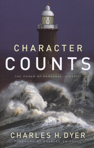 Character Counts: The Power of Personal Integrity  -     By: Charles Dyer