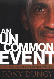 An Uncommon Event Curriculum Kit  -              By: Tony Dungy