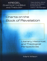 Charts on the Book of Revelation: Literary, Historical, and Theological Perspectives  -              By: Mark Wilson