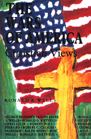 The Wars of America: Christian Views   -     By: Ronald A. Wells