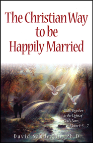 The Christian Way to be Happily Married   -     By: David G. Sanderlin