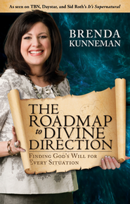 The Roadmap To Divine Direction: Finding God's Will for Every Situation  -     By: Brenda Kunneman
