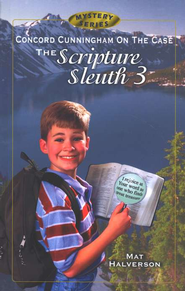 Concord Cunningham on the Case: The Scripture Sleuth #3   -     By: Mat Halverson